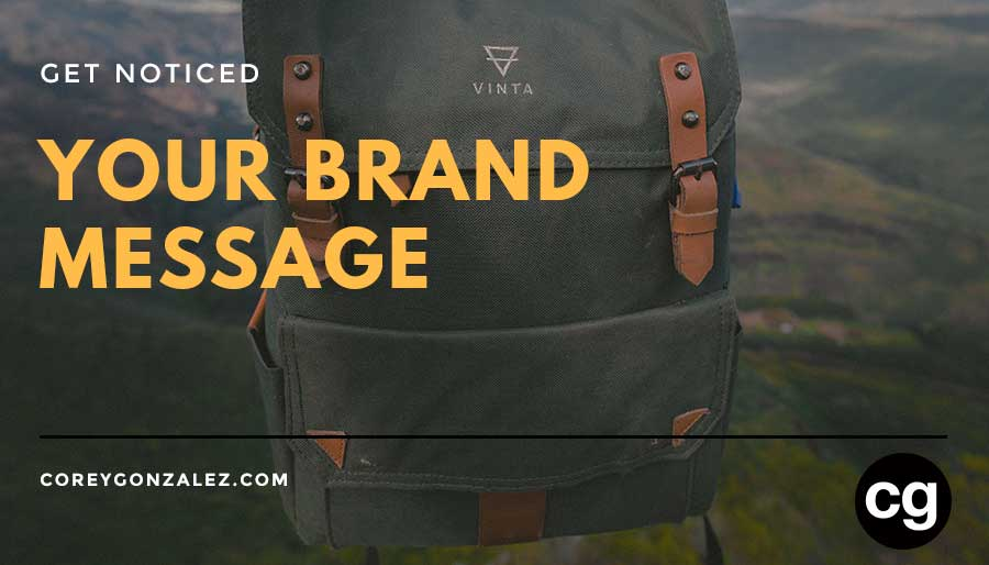 Your brand message corey gonzalez cg