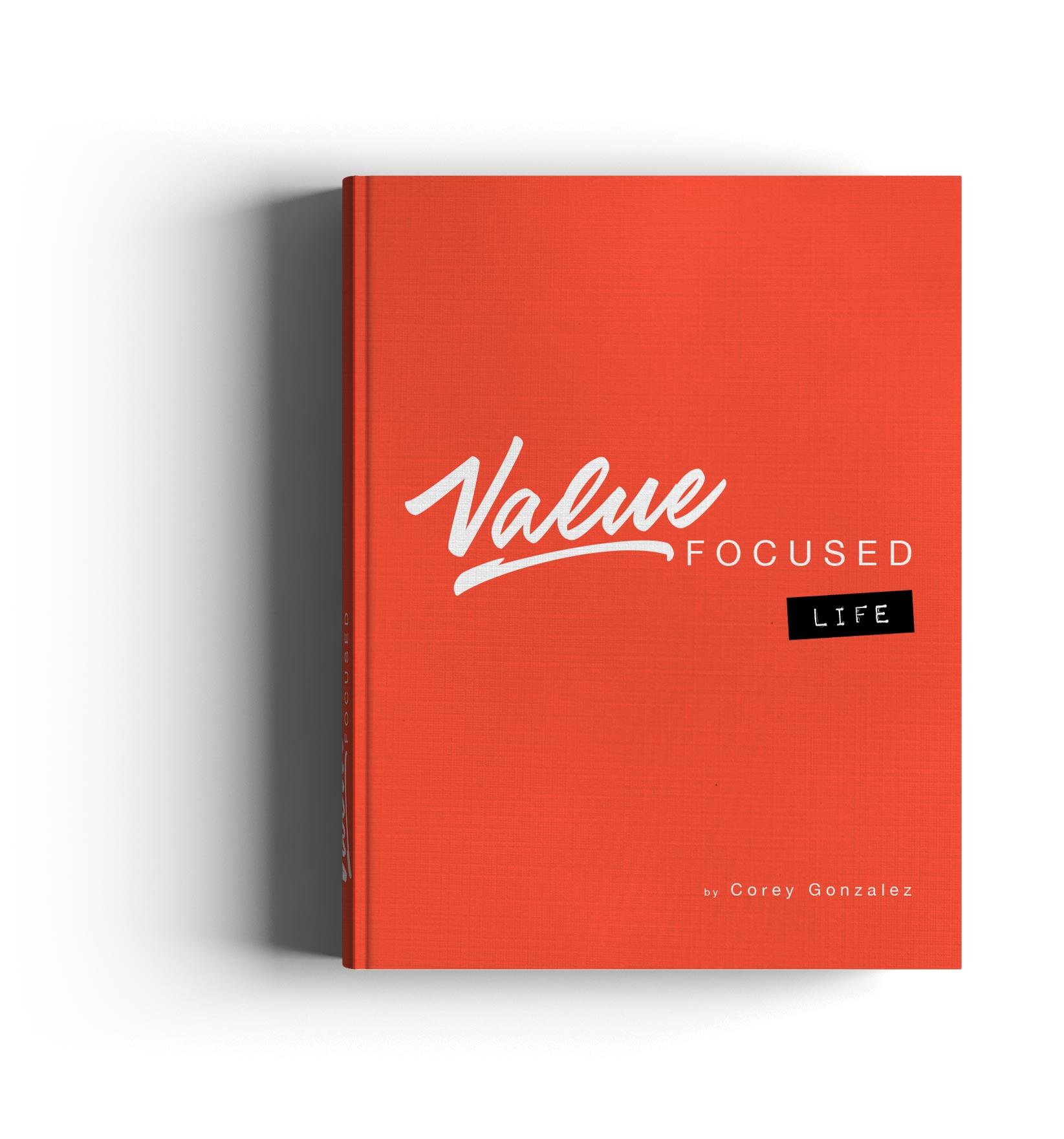 value focused life book Corey Gonzalez cg