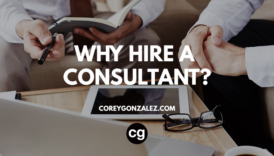 why hire a consultant cg brand solutions Corey Gonzalez