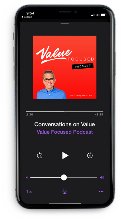 value focused podcast Corey Gonzalez cg