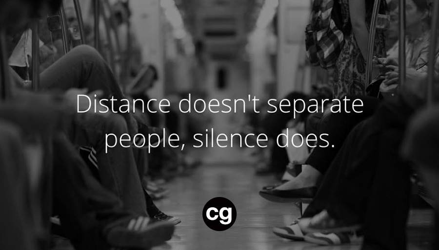 Distance doesn't separate people, silence does communication quote